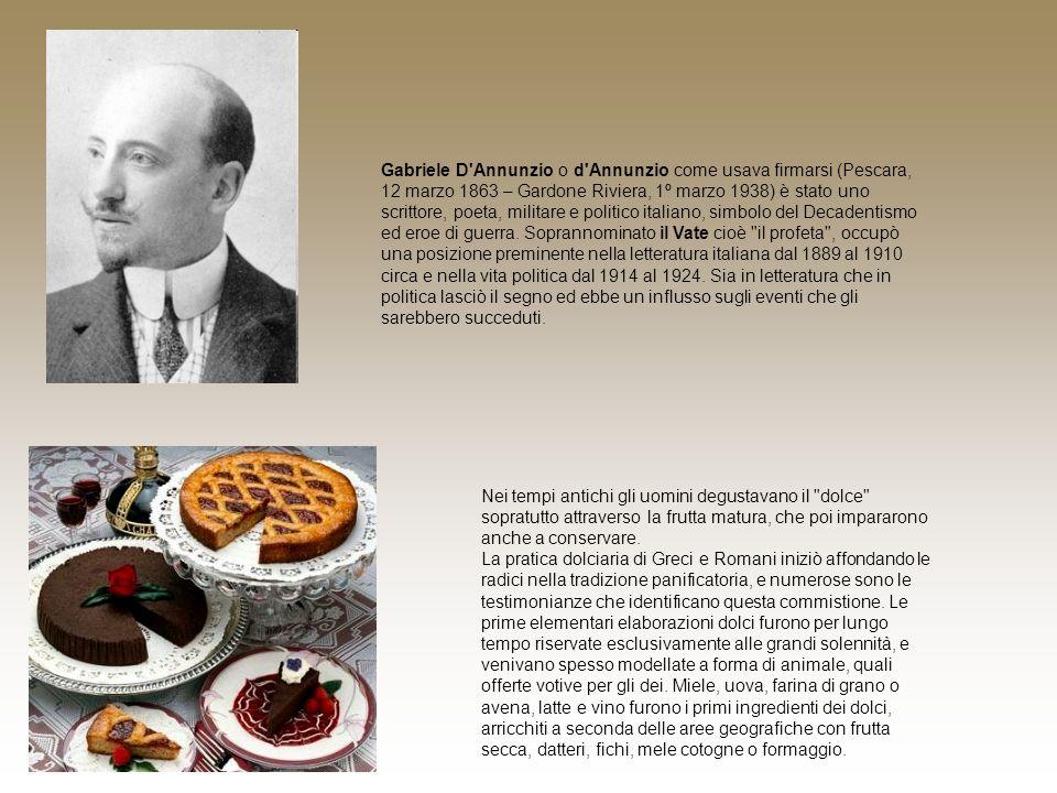 Gabriele D'Annunzio o d'Annunzio come usava firmarsi (Pescara, 12 marzo 1863 – Gardone Riviera, 1º marzo 1938) è stato uno scrittore, poeta, militare