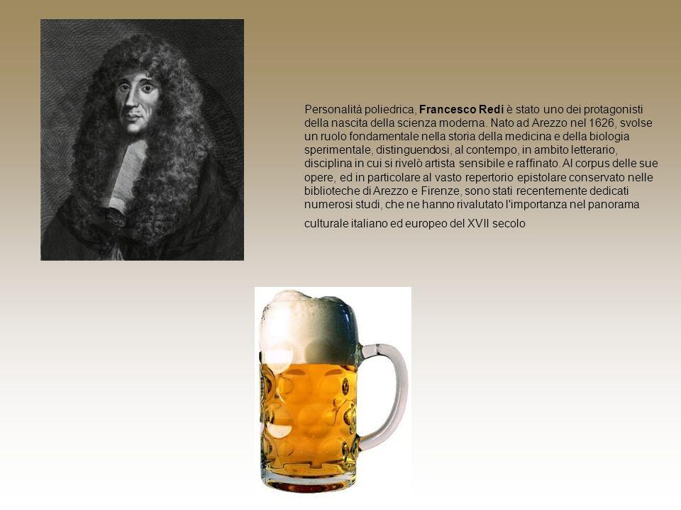 Personalità poliedrica, Francesco Redi è stato uno dei protagonisti della nascita della scienza moderna. Nato ad Arezzo nel 1626, svolse un ruolo fond