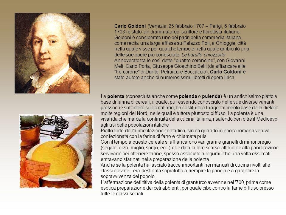 Carlo Goldoni (Venezia, 25 febbraio 1707 – Parigi, 6 febbraio 1793) è stato un drammaturgo, scrittore e librettista italiano. Goldoni è considerato un