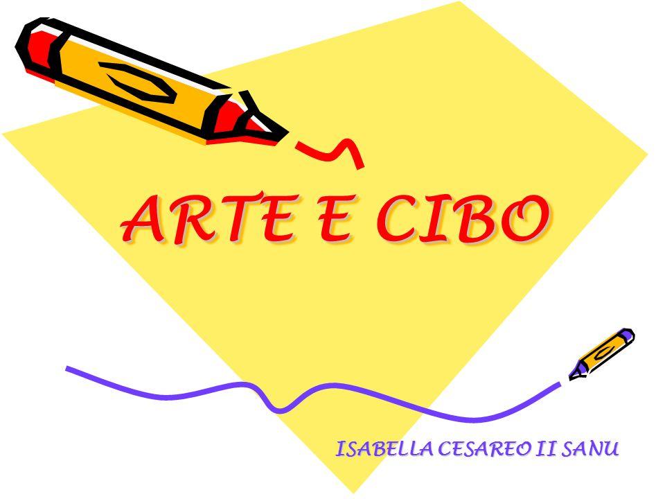ARTE E CIBO ISABELLA CESAREO II SANU