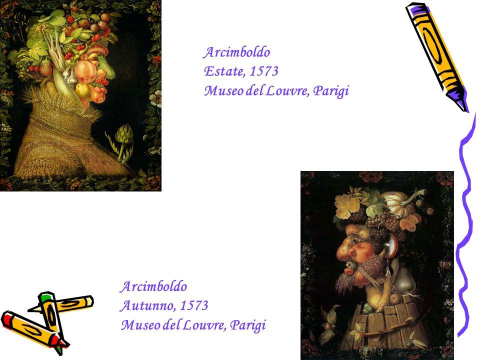Arcimboldo Autunno, 1573 Museo del Louvre, Parigi Arcimboldo Estate, 1573 Museo del Louvre, Parigi