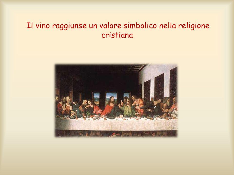 Il vino raggiunse un valore simbolico nella religione cristiana