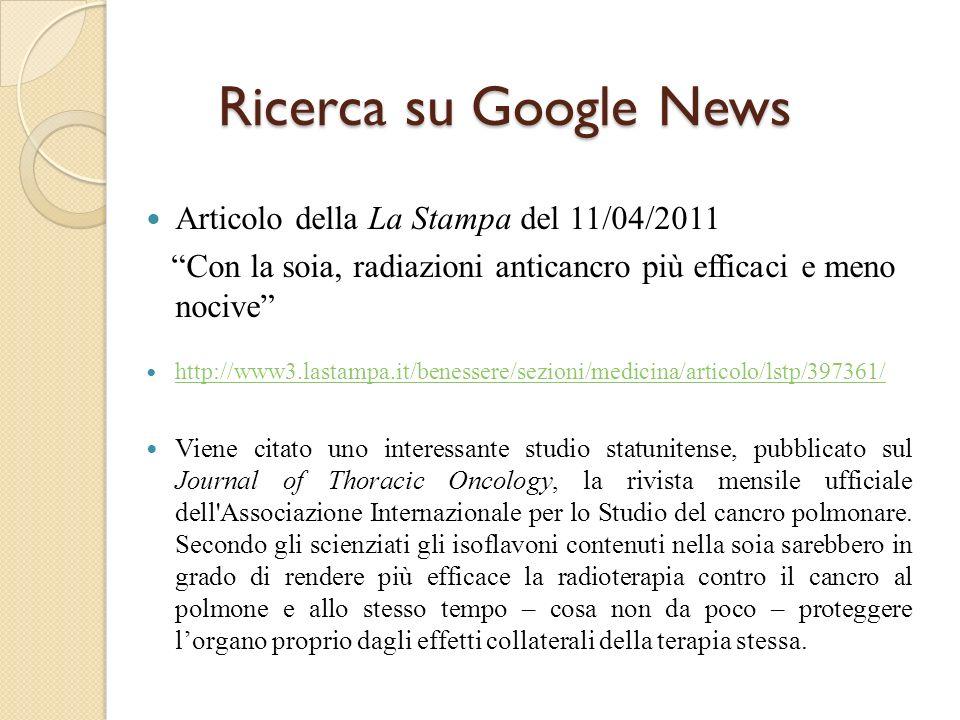 Ricerca su Google News Ricerca su Google News Articolo della La Stampa del 11/04/2011 Con la soia, radiazioni anticancro più efficaci e meno nocive ht