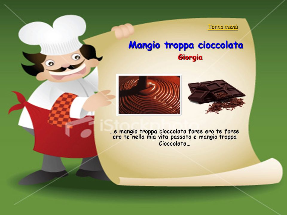 Mangio troppa cioccolata Giorgia …e mangio troppa cioccolata forse ero te forse ero te nella mia vita passata e mangio troppa Cioccolata… Torna menù T