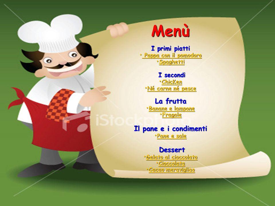 I primi piatti Pappa con il pomodoro Pappa con il pomodoro Pappa con il pomodoro Pappa con il pomodoro Spaghetti Spaghetti Spaghetti I secondi I secon