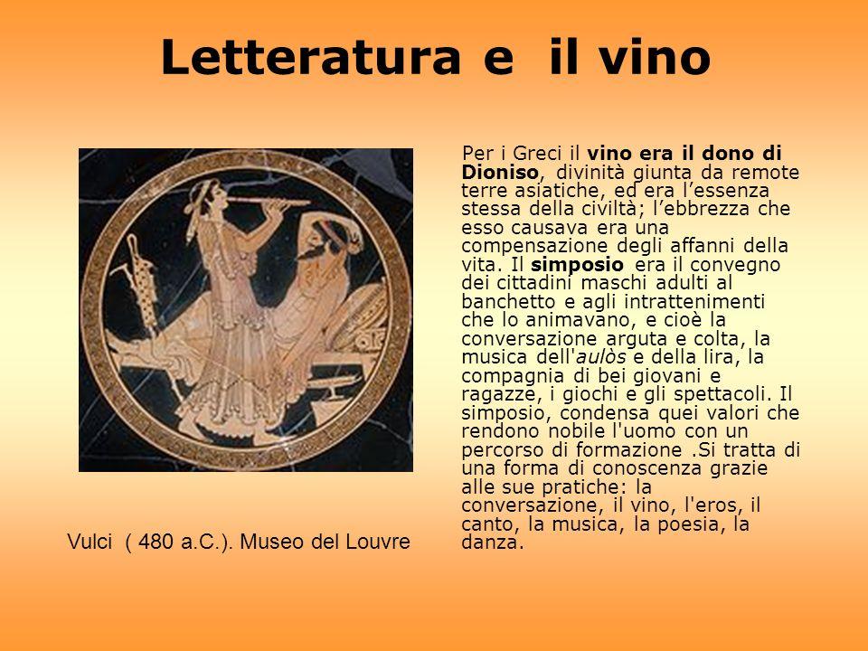 Letteratura e il vino Per i Greci il vino era il dono di Dioniso, divinità giunta da remote terre asiatiche, ed era lessenza stessa della civiltà; leb