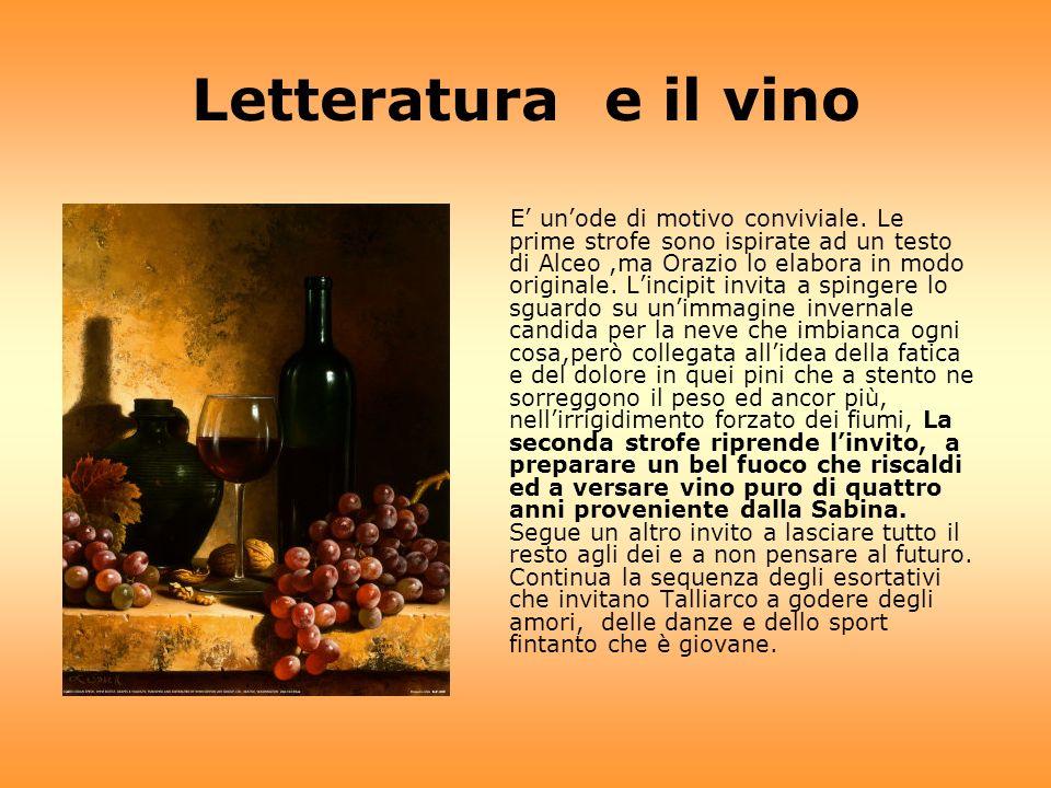 Letteratura e il vino Il messaggio della poesia di Orazio è un messaggio etico, carpe diem costituito in questo caso da un invito a non sciupare la breve vita umana inutilmente, ma a viverla fino in fondo, intensamente e giorno dopo giorno.