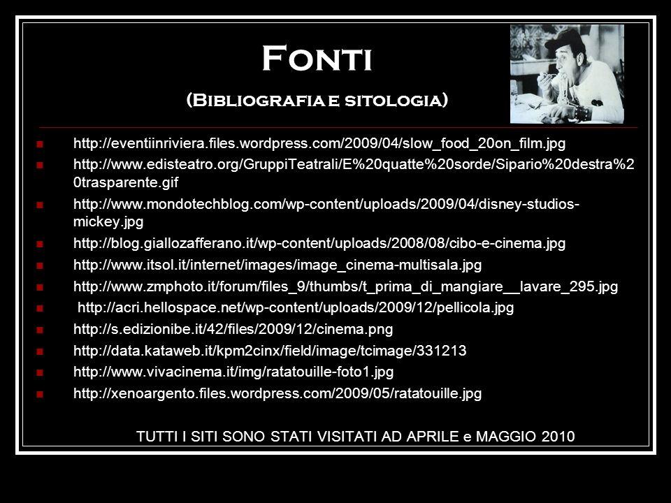 Fonti (Bibliografia e sitologia) http://eventiinriviera.files.wordpress.com/2009/04/slow_food_20on_film.jpg http://www.edisteatro.org/GruppiTeatrali/E