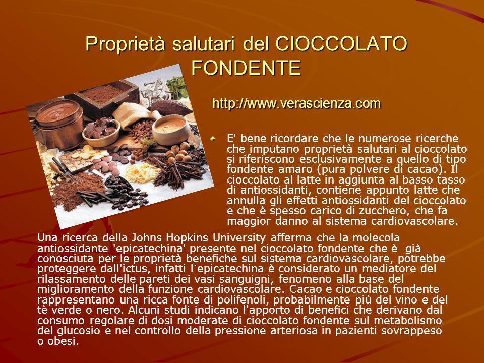 E bene ricordare che le numerose ricerche che imputano proprietà salutari al cioccolato si riferiscono esclusivamente a quello di tipo fondente amaro (pura polvere di cacao).