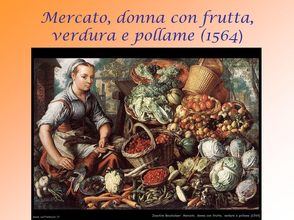 Mercato, donna con frutta, verdura e pollame (1564 )