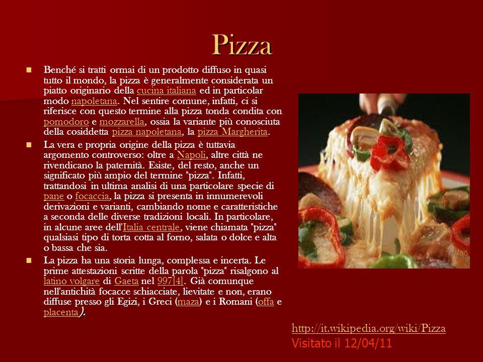 Pizza Benché si tratti ormai di un prodotto diffuso in quasi tutto il mondo, la pizza è generalmente considerata un piatto originario della cucina ita