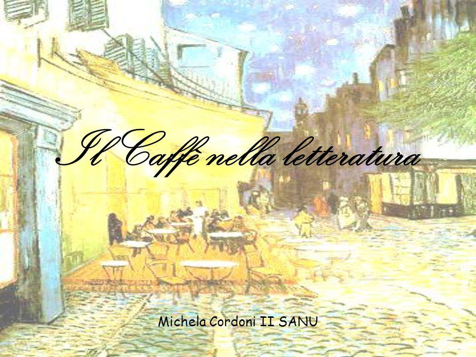 Il Caffè nella letteratura Michela Cordoni II SANU
