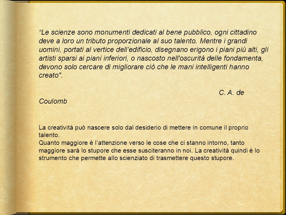 Bibliografia Citazione: http://www.todayinsci.com/C/Coulomb_Charles/CoulombCharles- Quotations.htm Video: www.youtube.com www.youtube.com