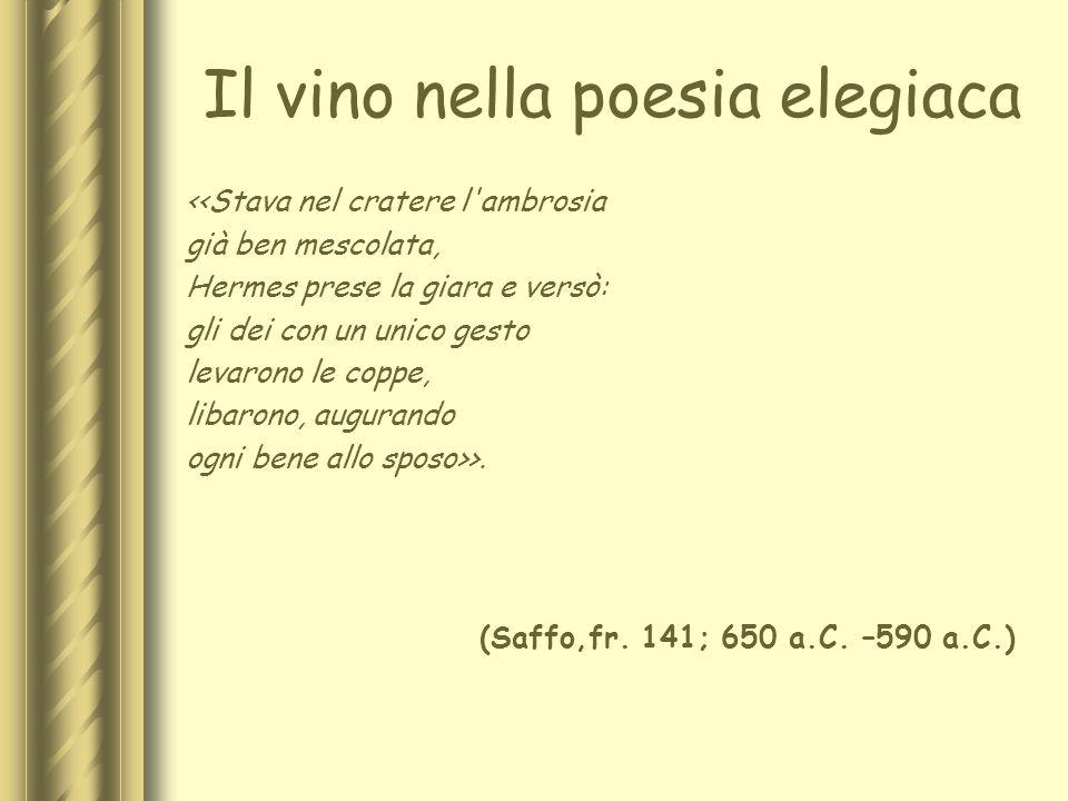 Il vino nella poesia elegiaca <<Stava nel cratere l'ambrosia già ben mescolata, Hermes prese la giara e versò: gli dei con un unico gesto levarono le