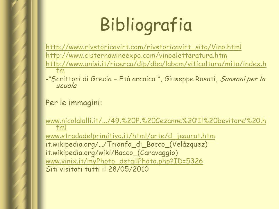 Bibliografia http://www.rivstoricavirt.com/rivstoricavirt_sito/Vino.html http://www.cisternawineexpo.com/vinoeletteratura.htm http://www.unisi.it/rice