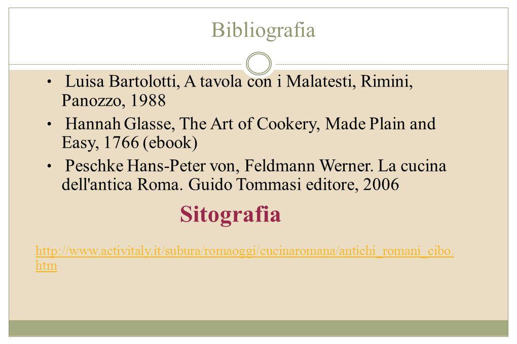 Bibliografia Luisa Bartolotti, A tavola con i Malatesti, Rimini, Panozzo, 1988 Hannah Glasse, The Art of Cookery, Made Plain and Easy, 1766 (ebook) Pe
