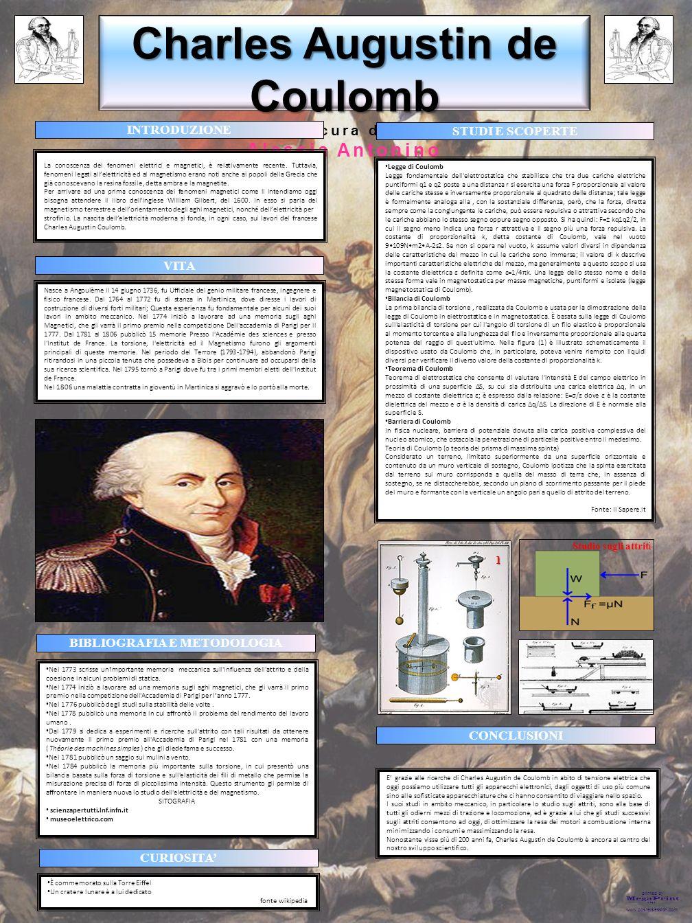 printed by www.postersession.com Charles Augustin de Coulomb a cura d i Alessia Antonino La conoscenza dei fenomeni elettrici e magnetici, è relativam