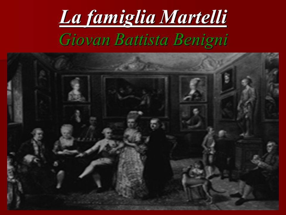 La famiglia Martelli Giovan Battista Benigni
