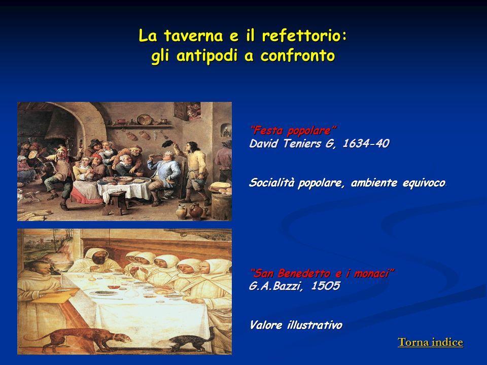 La taverna e il refettorio: gli antipodi a confronto Torna indice Torna indice
