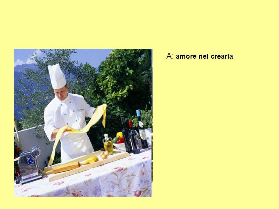 A: amore nel crearla