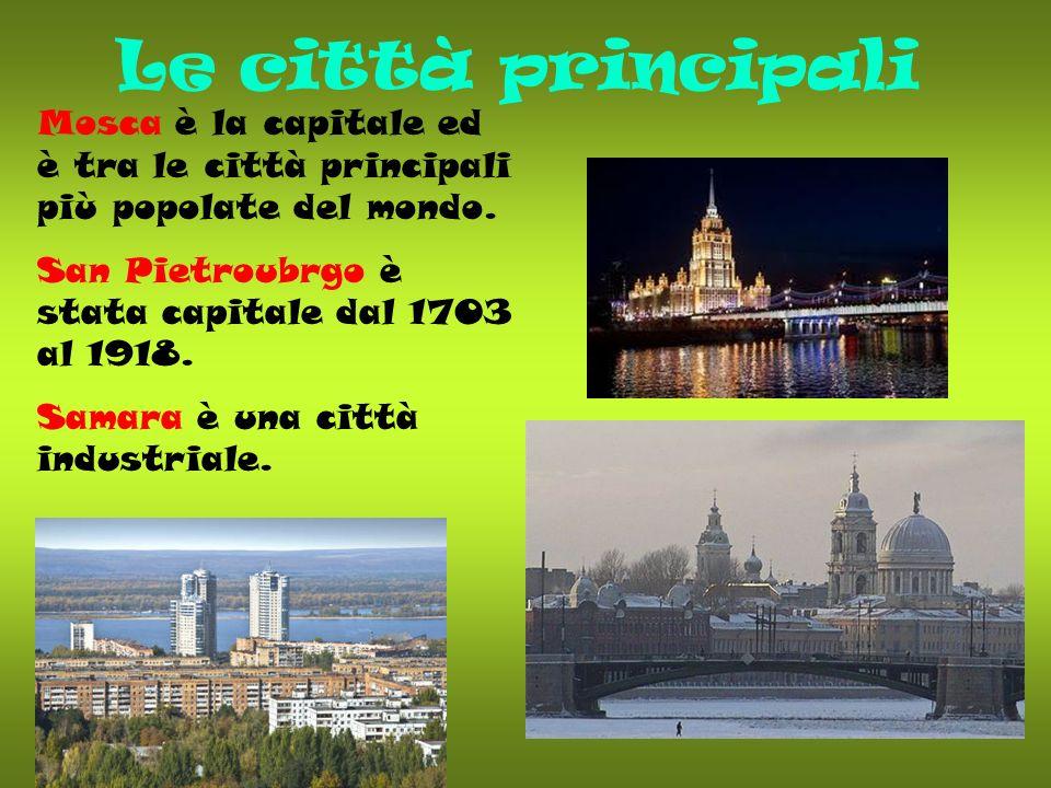 Le città principali Mosca è la capitale ed è tra le città principali più popolate del mondo. San Pietroubrgo è stata capitale dal 1703 al 1918. Samara