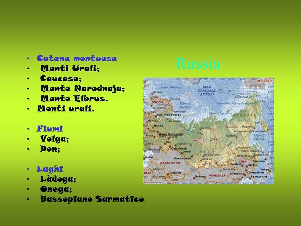 Russia Catene montuose Monti Urali; Caucaso; Monte Narodnaja; Monte Elbrus. Monti urali. Fiumi Volga; Don; Laghi Làdoga; Onega; Bassopiano Sarmatico.