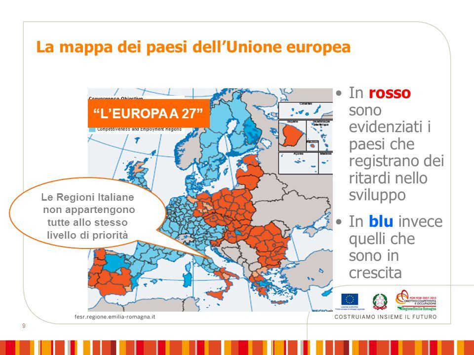 9 La mappa dei paesi dellUnione europea Le Regioni Italiane non appartengono tutte allo stesso livello di priorità In rosso sono evidenziati i paesi c