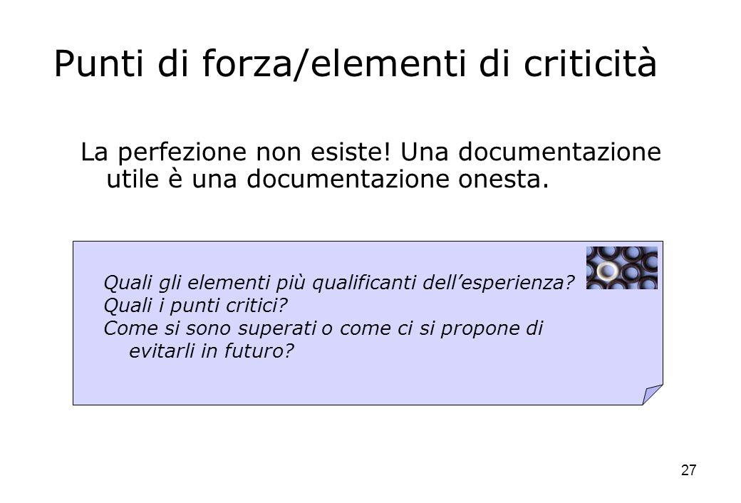 27 Punti di forza/elementi di criticità La perfezione non esiste.