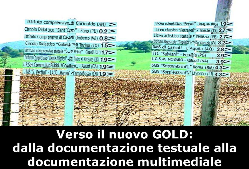 3 Verso il nuovo GOLD: dalla documentazione testuale alla documentazione multimediale