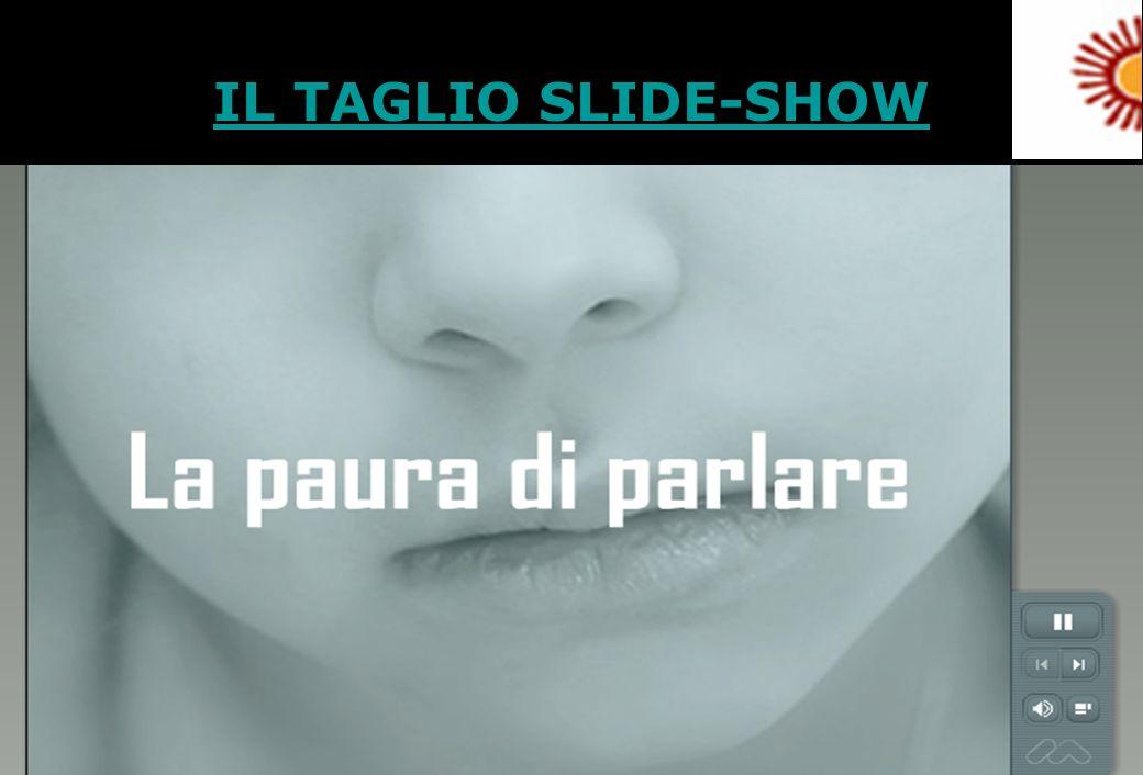 8 IL TAGLIO SLIDE-SHOW