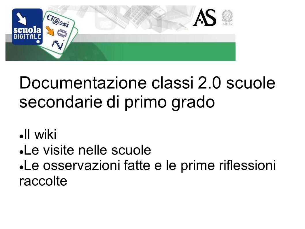 Documentazione classi 2.0 scuole secondarie di primo grado Il wiki Le visite nelle scuole Le osservazioni fatte e le prime riflessioni raccolte