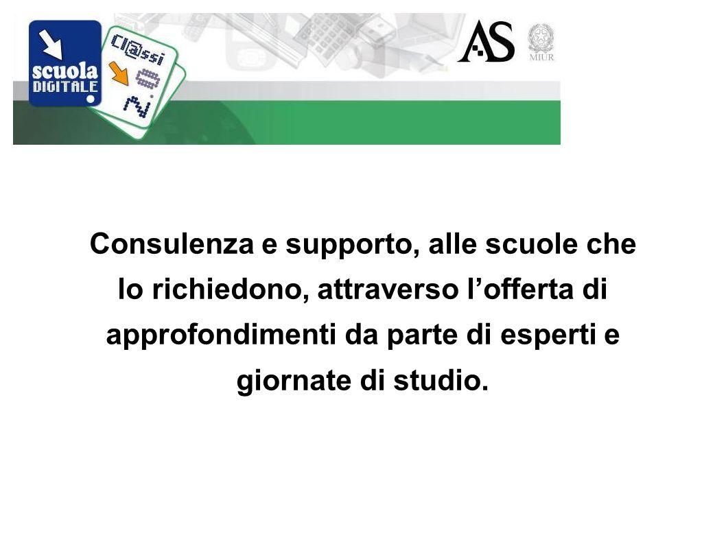 Consulenza e supporto, alle scuole che lo richiedono, attraverso lofferta di approfondimenti da parte di esperti e giornate di studio.