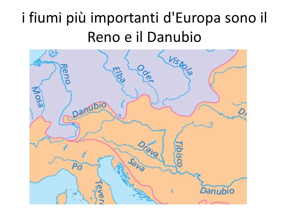 i fiumi più importanti d'Europa sono il Reno e il Danubio