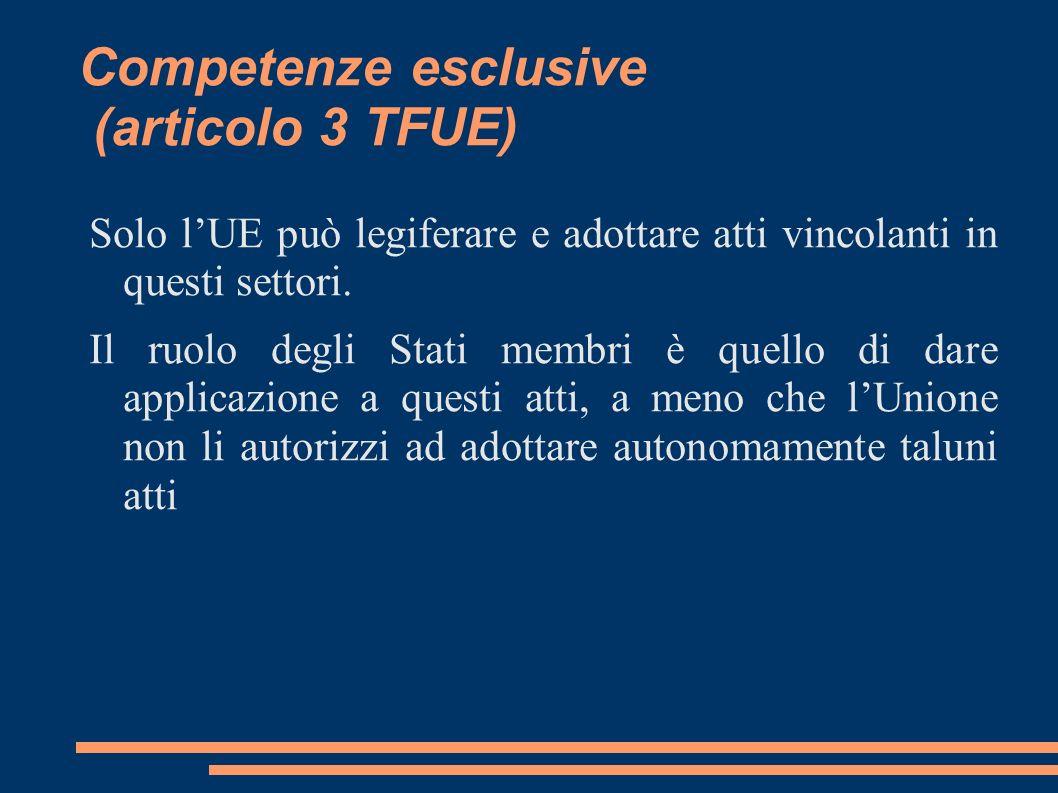 Competenze concorrenti (articolo 4 del TFUE) L UE e gli Stati membri possono adottare atti vincolanti in tali settori.