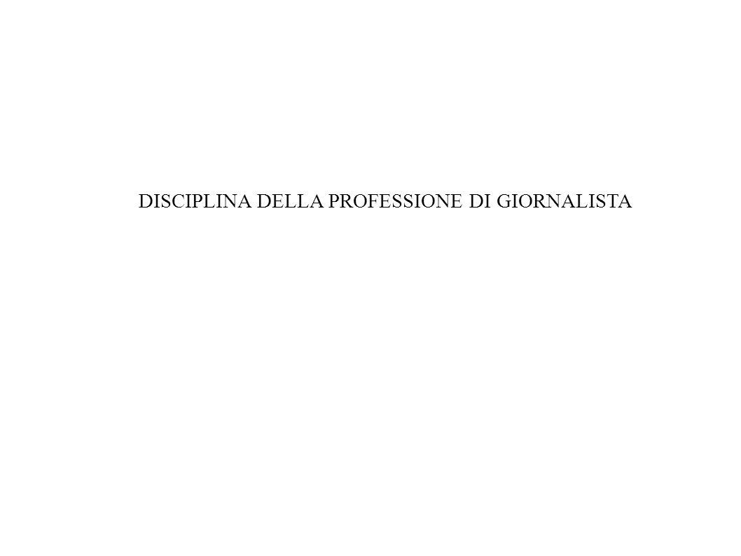 DISCIPLINA DELLA PROFESSIONE DI GIORNALISTA