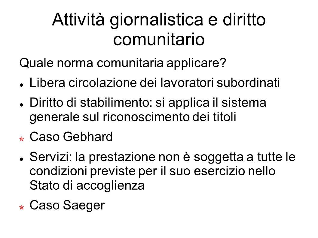 Attività giornalistica e diritto comunitario Quale norma comunitaria applicare.