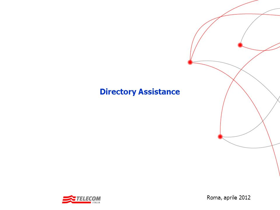 Regia 2 Directory Assistance (HQ) Fixed Customer Operations Consumer Area Territoriale Fixed Customer Operations Directory Assistance Territoriale 4 Resp.