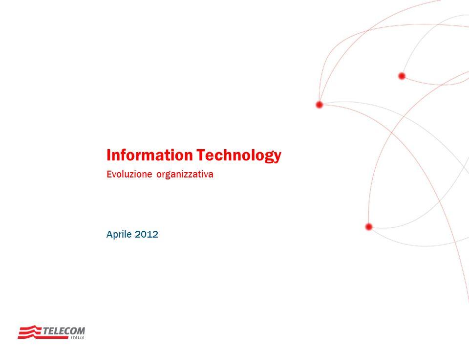 Information Technology Evoluzione organizzativa Aprile 2012