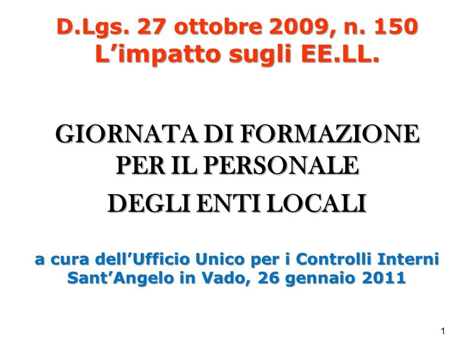 GIORNATA DI FORMAZIONE PER IL PERSONALE DEGLI ENTI LOCALI a cura dellUfficio Unico per i Controlli Interni SantAngelo in Vado, 26 gennaio 2011 1 D.Lgs.