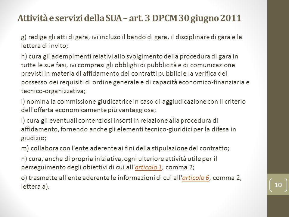 Attività e servizi della SUA – art. 3 DPCM 30 giugno 2011 g) redige gli atti di gara, ivi incluso il bando di gara, il disciplinare di gara e la lette
