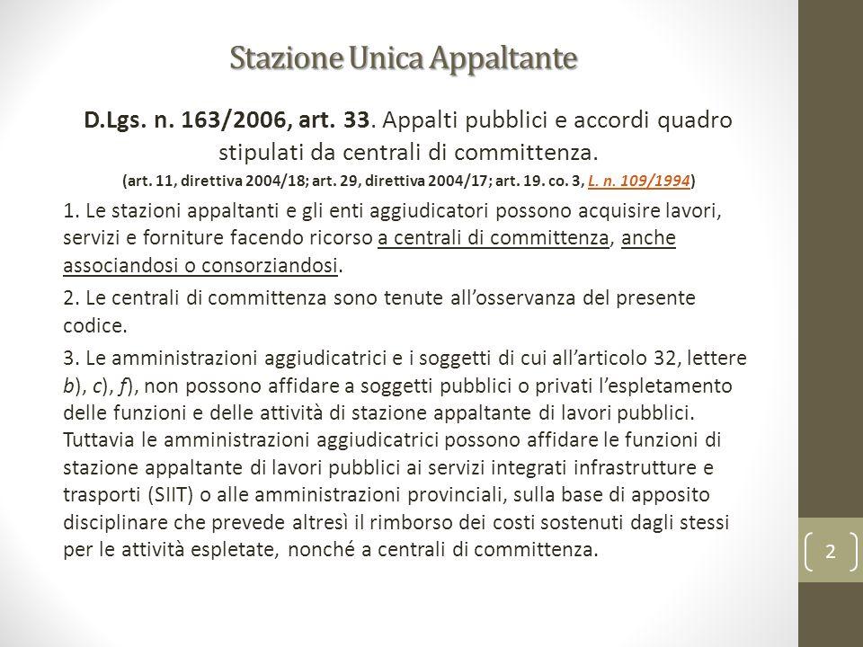 Stazione Unica Appaltante D.Lgs. n. 163/2006, art. 33. Appalti pubblici e accordi quadro stipulati da centrali di committenza. (art. 11, direttiva 200