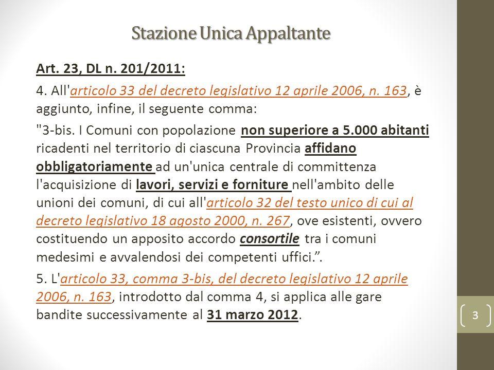 Stazione Unica Appaltante Art. 23, DL n. 201/2011: 4. All'articolo 33 del decreto legislativo 12 aprile 2006, n. 163, è aggiunto, infine, il seguente