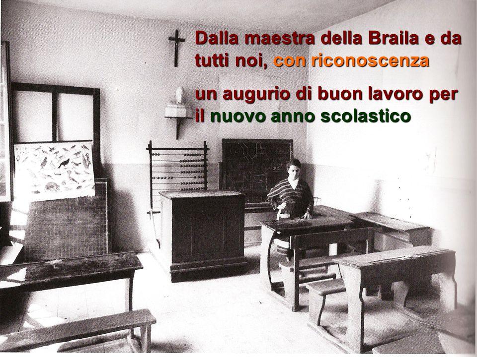 Dalla maestra della Braila e da tutti noi, con riconoscenza un augurio di buon lavoro per il nuovo anno scolastico