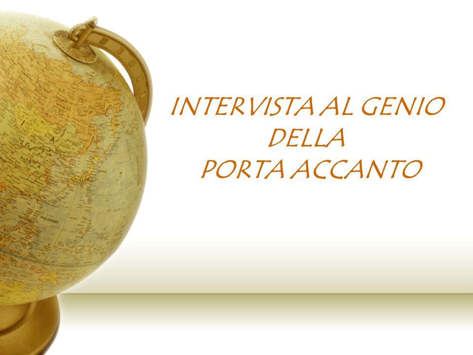 INTERVISTA AL GENIO DELLA PORTA ACCANTO
