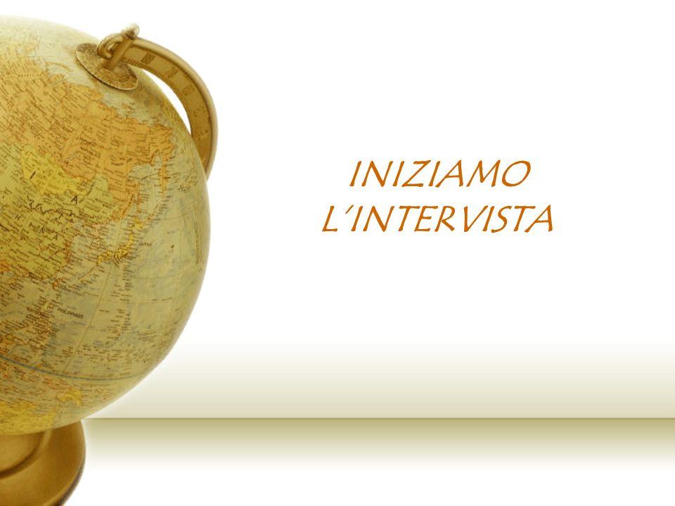 INIZIAMO LINTERVISTA