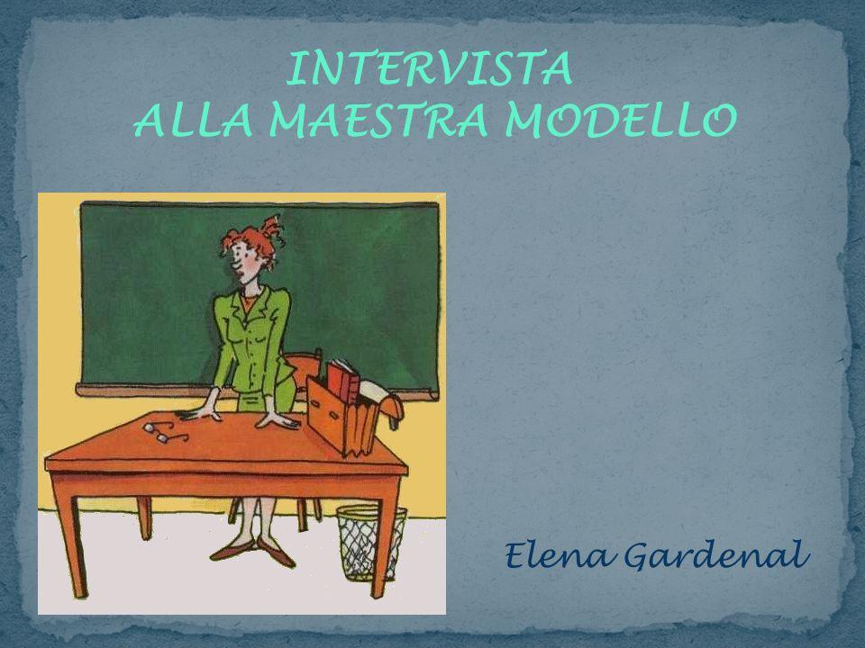 INTERVISTA ALLA MAESTRA MODELLO Elena Gardenal