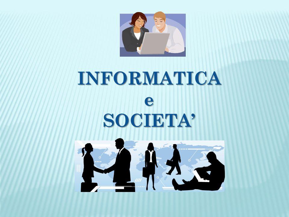 INFORMATICA e SOCIETA