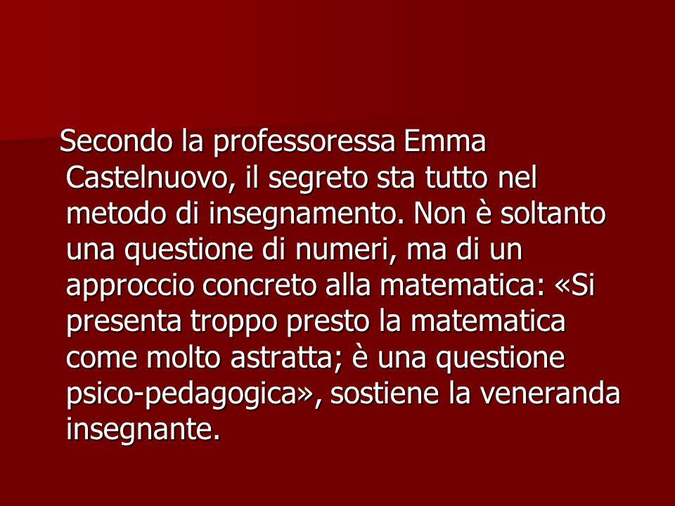 Secondo la professoressa Emma Castelnuovo, il segreto sta tutto nel metodo di insegnamento. Non è soltanto una questione di numeri, ma di un approccio