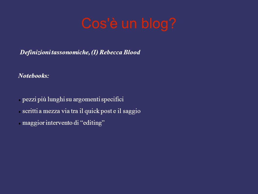 Cos'è un blog? Definizioni tassonomiche, (I) Rebecca Blood Notebooks: pezzi più lunghi su argomenti specifici scritti a mezza via tra il quick post e