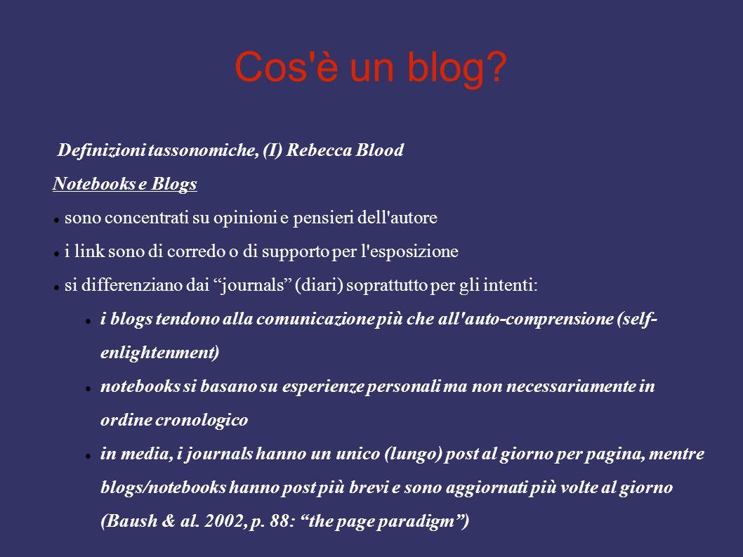 Cos'è un blog? Definizioni tassonomiche, (I) Rebecca Blood Notebooks e Blogs sono concentrati su opinioni e pensieri dell'autore i link sono di corred